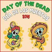 Day of the Dead (Día De Los Muertos) 2016 by Various Artists