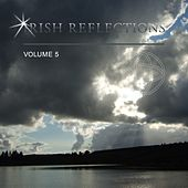 Irish Reflections, Vol. 5 by Various Artists