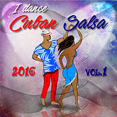Play & Download I Dance Cuban Salsa 2016 (Salsa y Timba Hits) by Various Artists | Napster