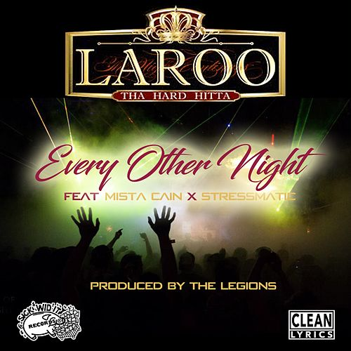 Every Other Night (feat. Mista Cain & Stressmatic) by Laroo