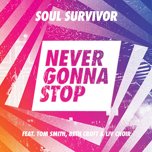 Play & Download Never Gonna Stop Singing (Live) by Soul Survivor | Napster