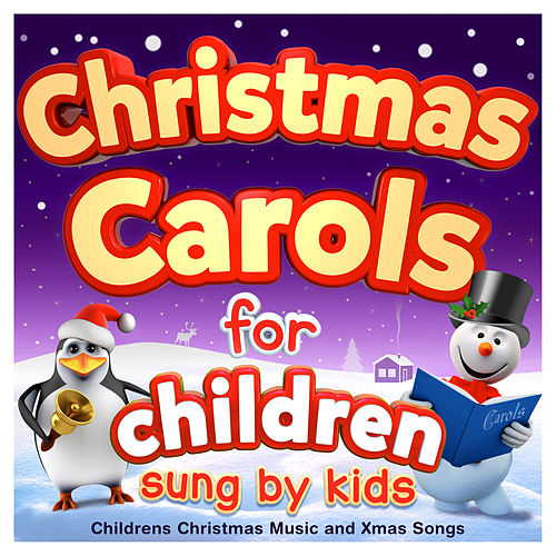 Christmas Carols for Children - Sung by Kids - Childrens Christmas Music and Xmas Songs von The Countdown Kids