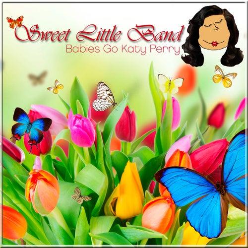 Babies Go Katy Perry de Sweet Little Band