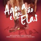 Agora É Que São Elas (Ao Vivo) de Various Artists