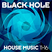 Black Hole House Music 11-16 von Various Artists