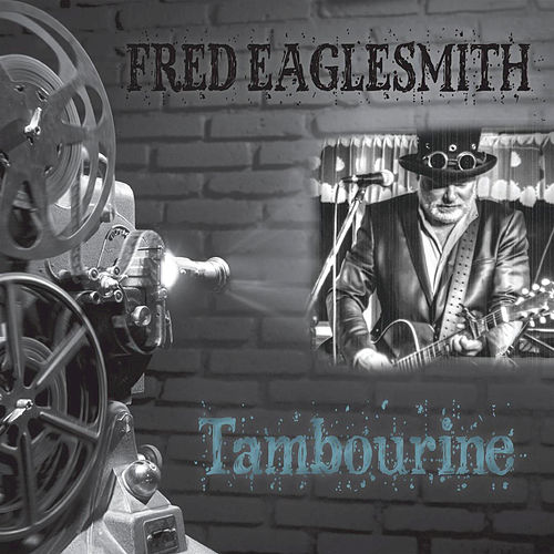 Play & Download Tambourine by Fred Eaglesmith | Napster