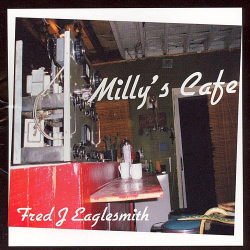 Play & Download Milly's Café by Fred Eaglesmith | Napster