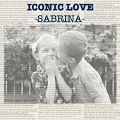 Play & Download Iconic Love by Sabrina | Napster