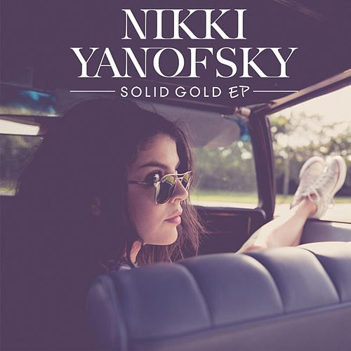 Play & Download Solid Gold - EP by Nikki Yanofsky | Napster