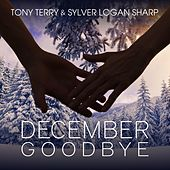 Play & Download December Goodbye by Tony Terry | Napster