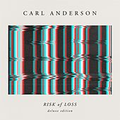 Play & Download Risk of Loss (Deluxe Edition) by Carl Anderson | Napster