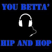 You Betta' Hip and Hop von Various Artists