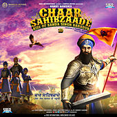 Play & Download Chaar Sahibzaade - Rise of Banda Singh Bahadur (Original Motion Picture Soundtrack) by Various Artists | Napster