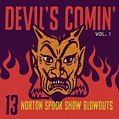 Devil's Comin': 13 Norton Spook Show Blowouts, Vol.1 by Various Artists