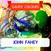Gaudy Colours di John Fahey