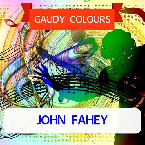 Gaudy Colours von John Fahey