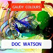 Gaudy Colours by Doc Watson