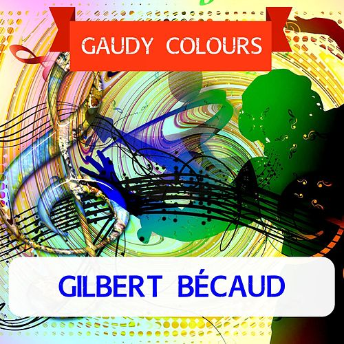 Gaudy Colours de Gilbert Becaud