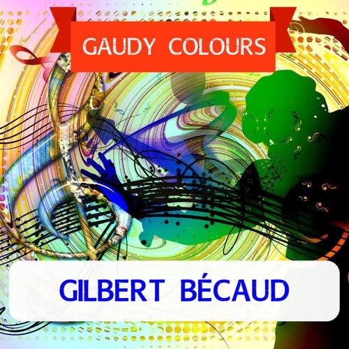 Gaudy Colours von Gilbert Becaud