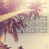 Play & Download Absolute Lounge Experience by Various Artists | Napster