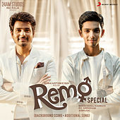 Play & Download Remo Special (Original Background Score + Additional Song) by Anirudh Ravichander | Napster