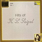 Play & Download Hits of K. L. Saigal, Vol. 1 by Various Artists | Napster