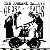 Ghost of Th' Rails by The God Damn Gallows