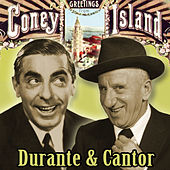 Greetings from Coney Island : Durante and Cantor by Various Artists
