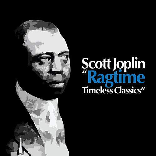 Play & Download Ragtime: Timeless Classics by Scott Joplin | Napster