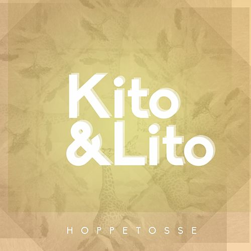 Play & Download Kito & Lito - Hoppetosse by Kito | Napster