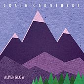 Alpenglow by Craig Carothers
