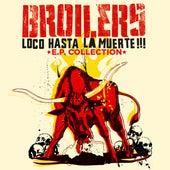 Loco Hasta La Muerte by Broilers