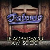 Le Agradezco A Mi Socio by Palomo