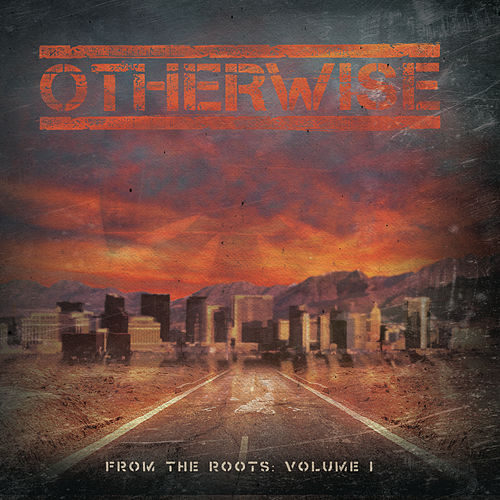 From The Roots: Vol. 1 (Live) by Otherwise