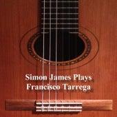 Simon James Plays Francisco Tárrega by Simon James