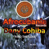 Play & Download Find the Love by Dany Cohiba | Napster
