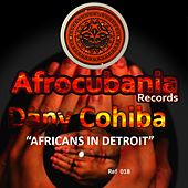 Play & Download Africans in Detroit by Dany Cohiba | Napster