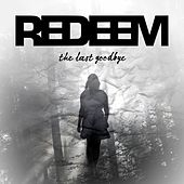 Play & Download The Last Goodbye by Redeem | Napster