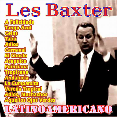 Play & Download Latinoamericano by Les Baxter | Napster