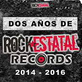 Dos Años de Rock Estatal by Various Artists