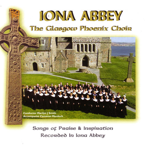 Play & Download Iona Abbey by Glasgow Phoenix Choir | Napster