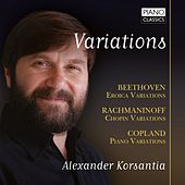 Play & Download Variations: Beethoven, Rachmaninoff. Copland by Alexander Korsantia | Napster