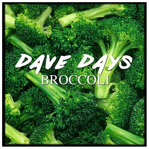 Play & Download Broccoli Rock by Dave Days | Napster