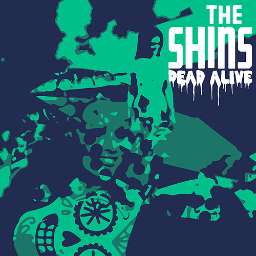 Play & Download Dead Alive by The Shins | Napster