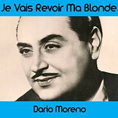 Play & Download Je vais revoir ma blonde by Dario Moreno | Napster
