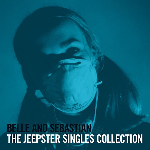 The Jeepster Singles Collection by Belle and Sebastian