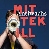Play & Download Antiwachs by Mittekill | Napster