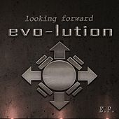 Looking Forward EP by Evolution