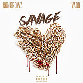 Play & Download Savage (feat. Vado) by Ron Browz | Napster