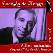 Play & Download Adiós muchachos (1927 - 1928) by Various Artists | Napster